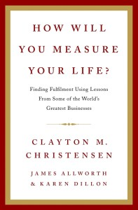 how will you measure your life clayton christensen